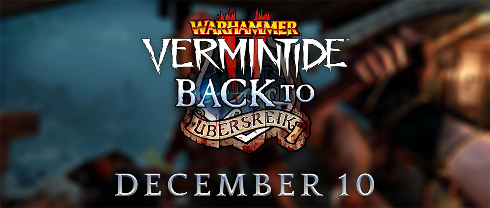 Vermintide 2 back to ubersreik